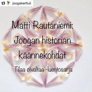JOOGASIVISTYSTÄ ENSI KERTAA TURUSSA Matti pitää 10.2. klo 12 Joogakerttulissa luennon aiheesta JOOGAN HISTORIAN KÄÄNNEKOHDAT. Tule paikkaamaan joogasivistyksesi aukkoja hyvässä seurassa! . . #jooga #joogakurssi #joogaluento #jooganhistoria #joogafilosofia #joogasuomi #erakkomajoistakuntosaleille #maailmanpuupodcast #mattirautaniemi